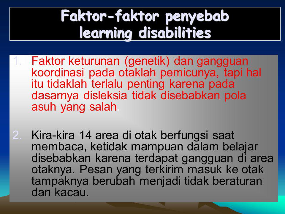 Faktor-faktor penyebab learning disabilities