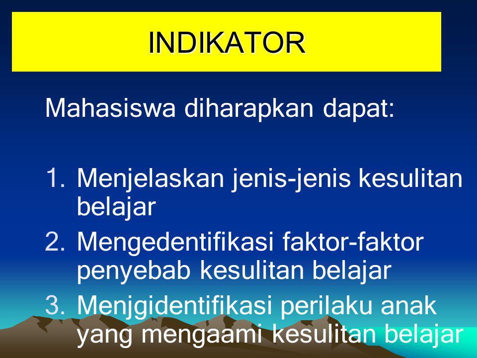 INDIKATOR Mahasiswa diharapkan dapat: