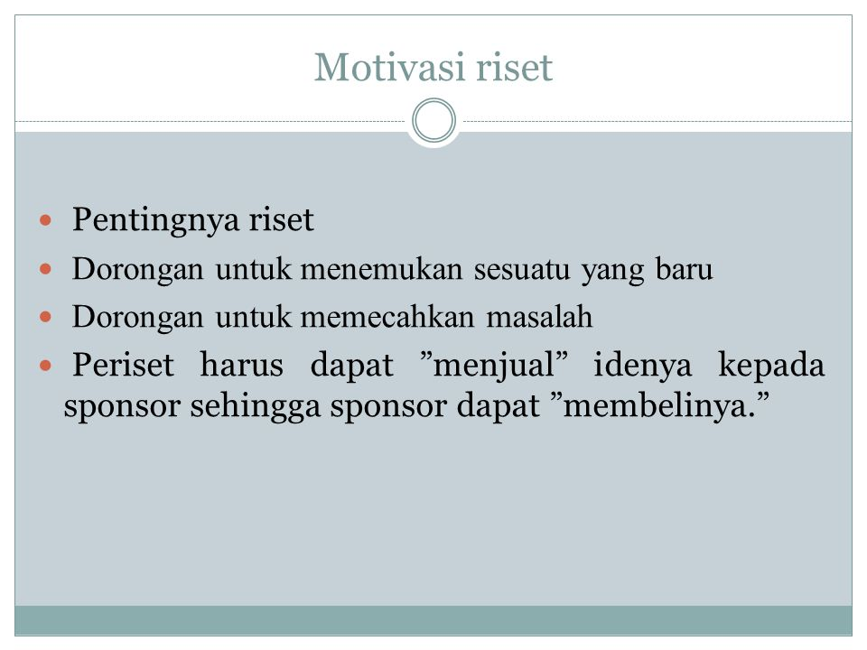 Motivasi riset Pentingnya riset