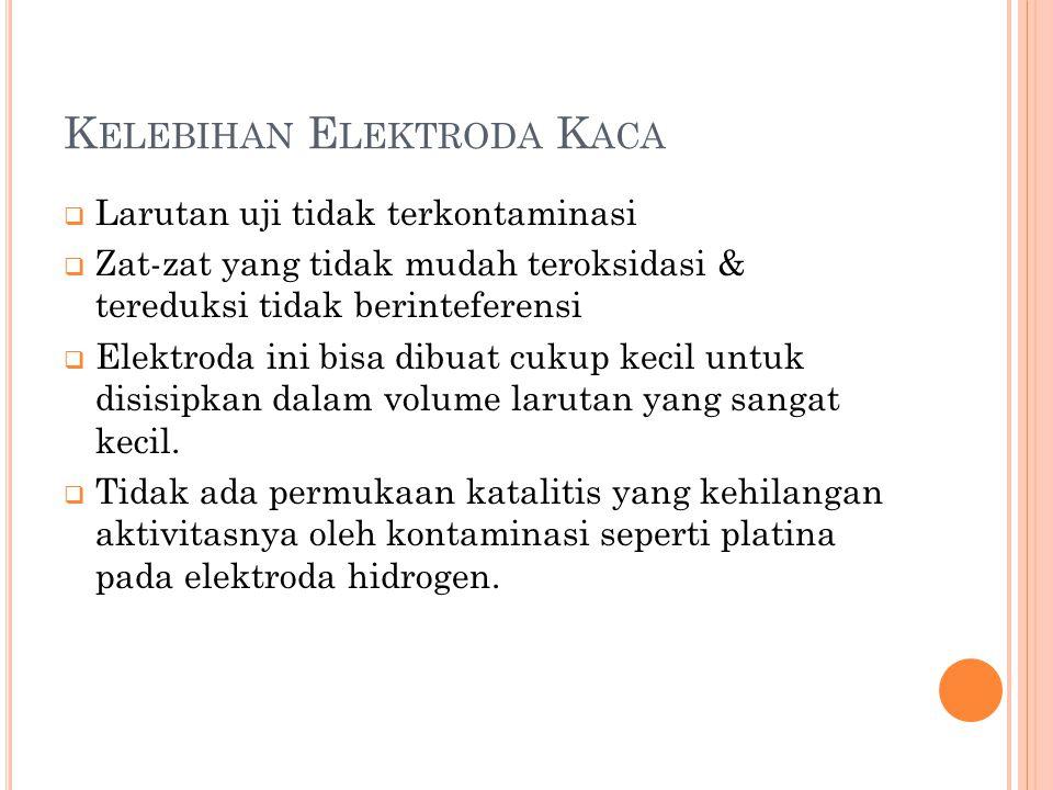 Kelebihan Elektroda Kaca