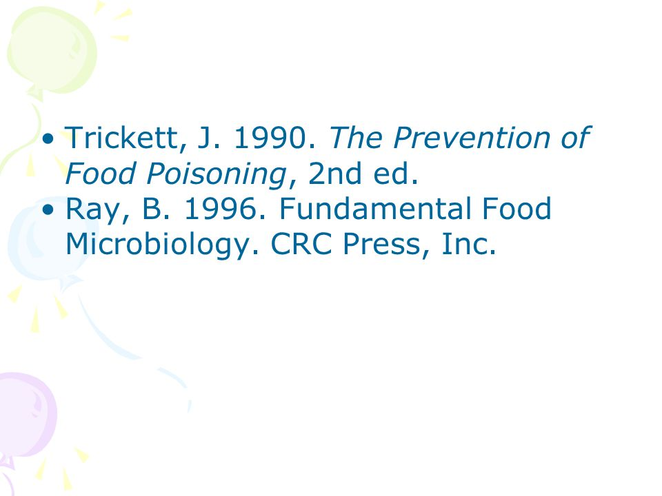 Trickett, J. 1990. The Prevention of Food Poisoning, 2nd ed.