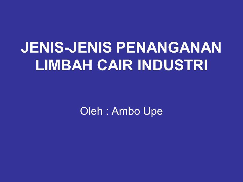 JENIS-JENIS PENANGANAN LIMBAH CAIR INDUSTRI
