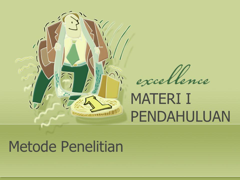 MATERI I PENDAHULUAN Metode Penelitian