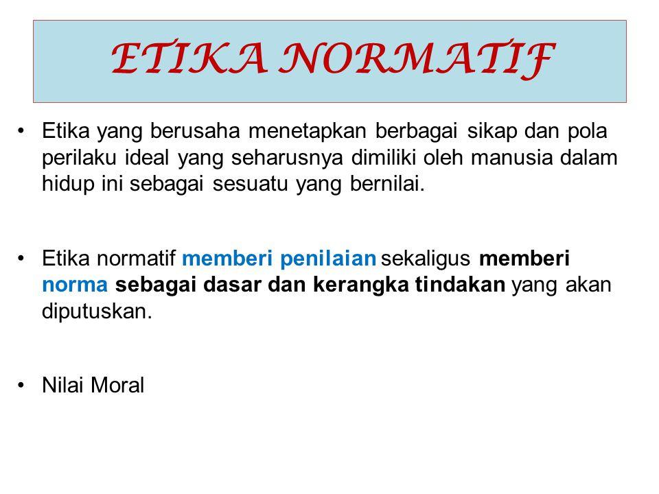 ETIKA NORMATIF