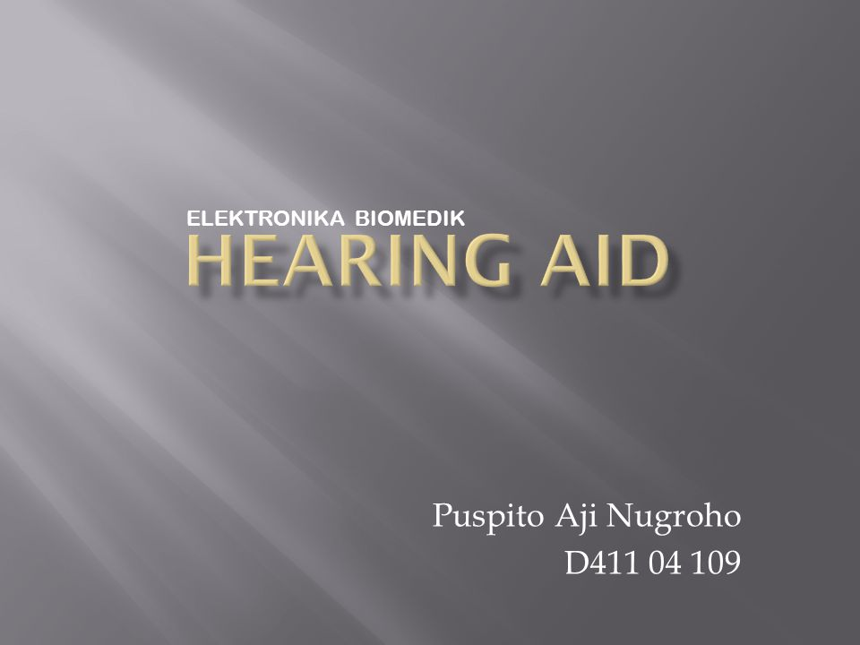 ELEKTRONIKA BIOMEDIK HEARING AID Puspito Aji Nugroho D411 04 109