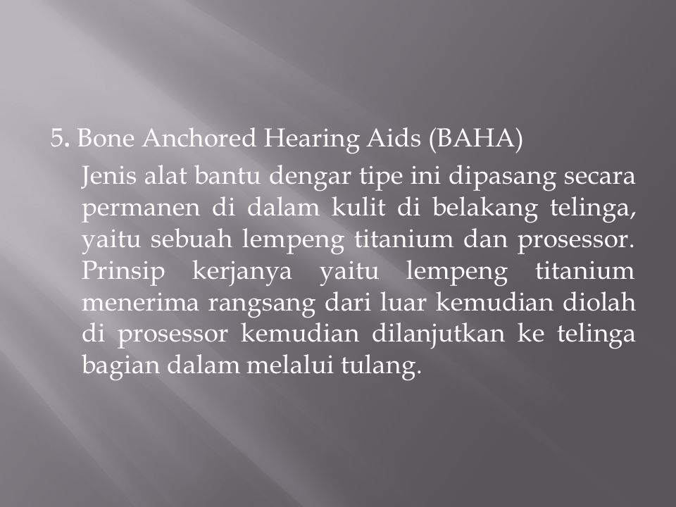 5. Bone Anchored Hearing Aids (BAHA)