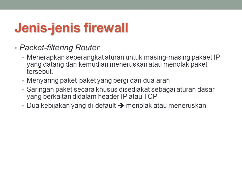Jenis-jenis firewall Packet-filtering Router
