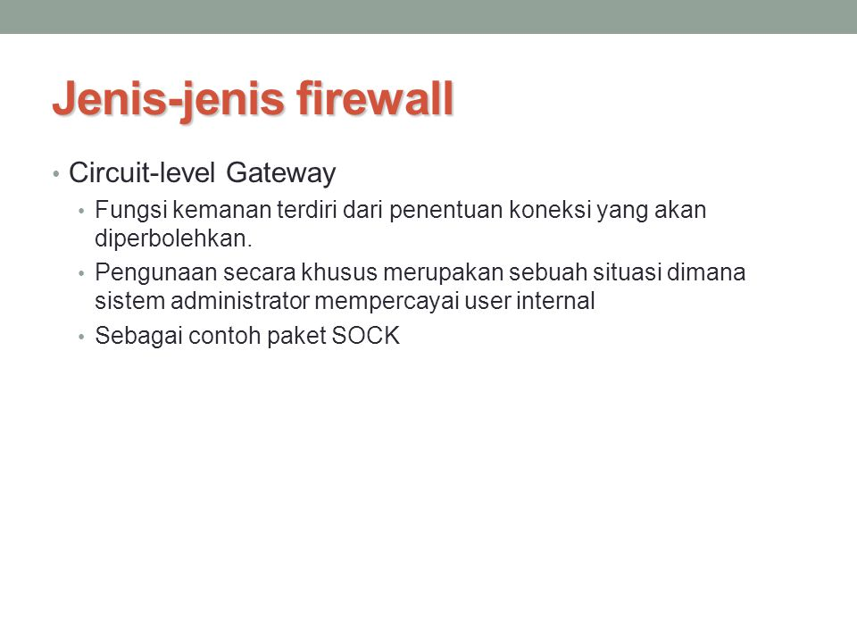 Jenis-jenis firewall Circuit-level Gateway