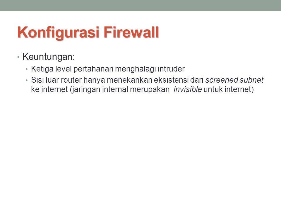Konfigurasi Firewall Keuntungan: