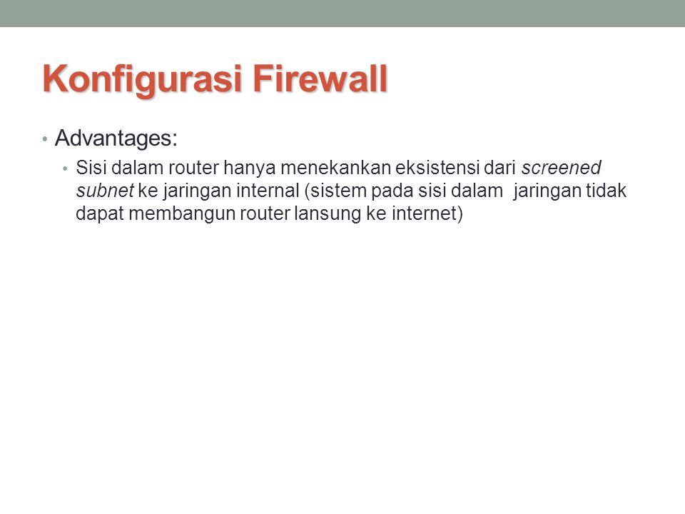 Konfigurasi Firewall Advantages: