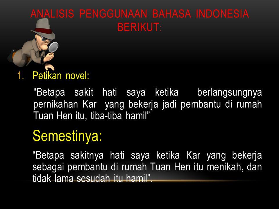 ANALISIS PENGGUNAAN BAHASA INDONESIA BERIKUT: