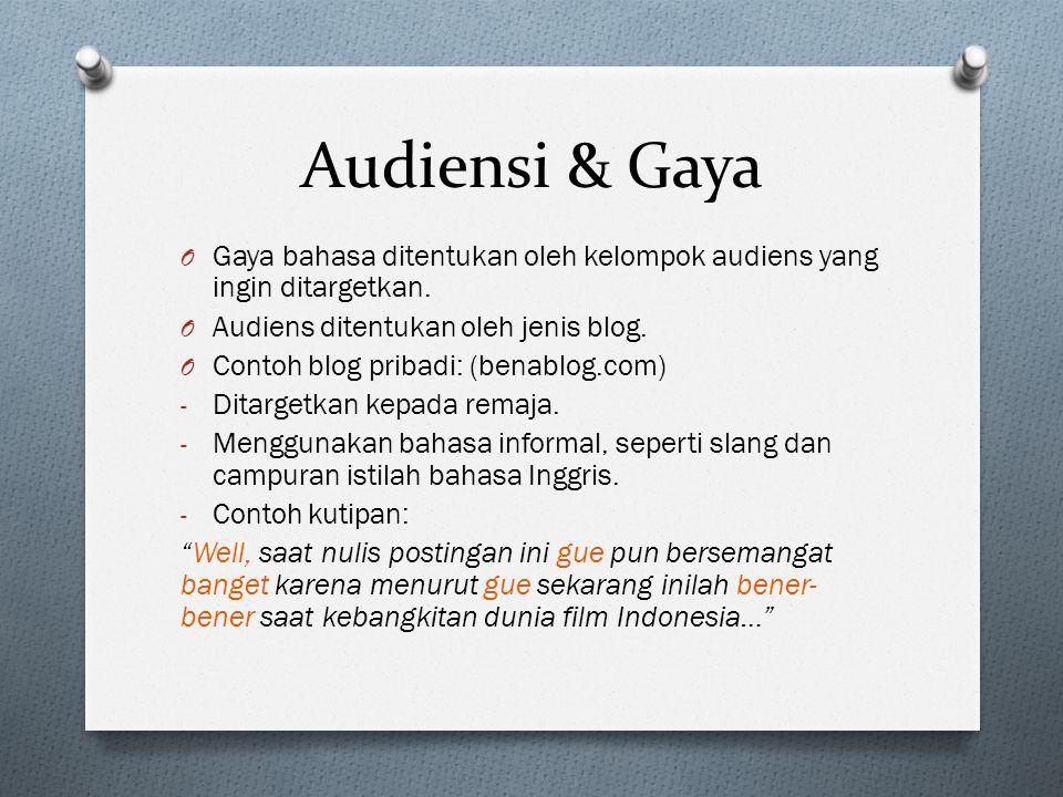 Audiensi & Gaya Gaya bahasa ditentukan oleh kelompok audiens yang ingin ditargetkan. Audiens ditentukan oleh jenis blog.