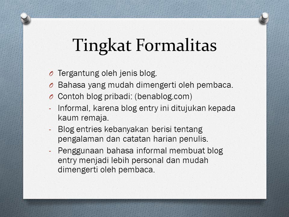 Tingkat Formalitas Tergantung oleh jenis blog.