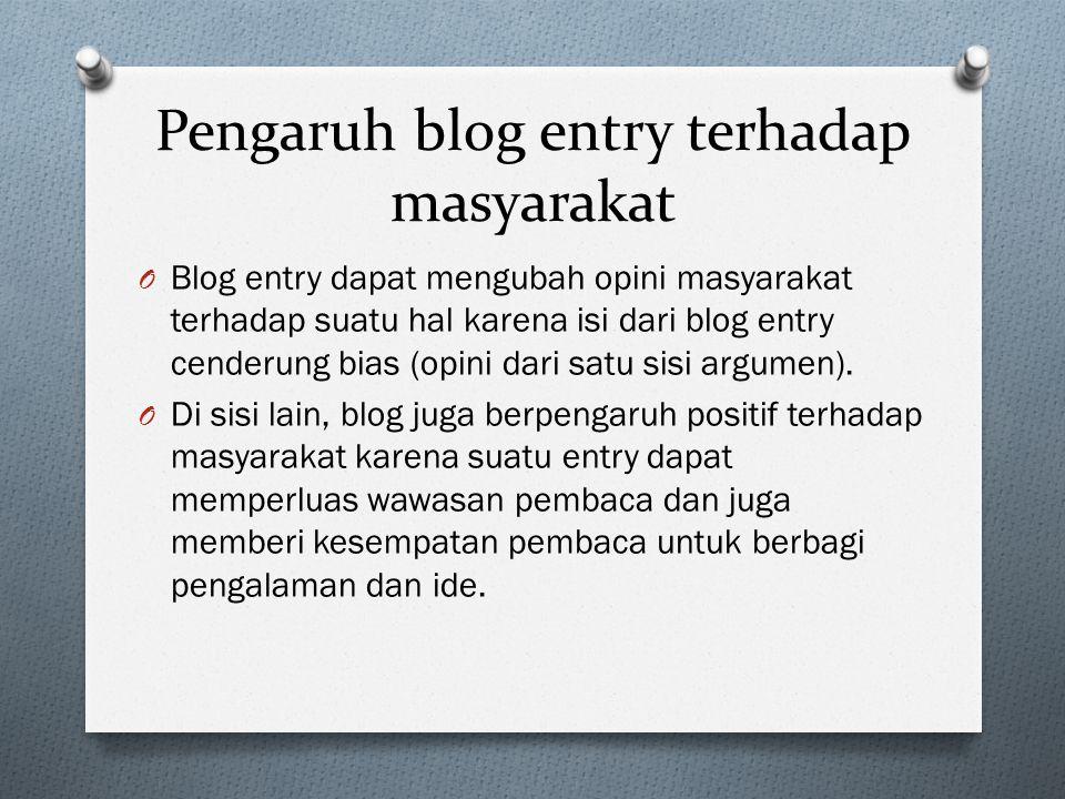 Pengaruh blog entry terhadap masyarakat