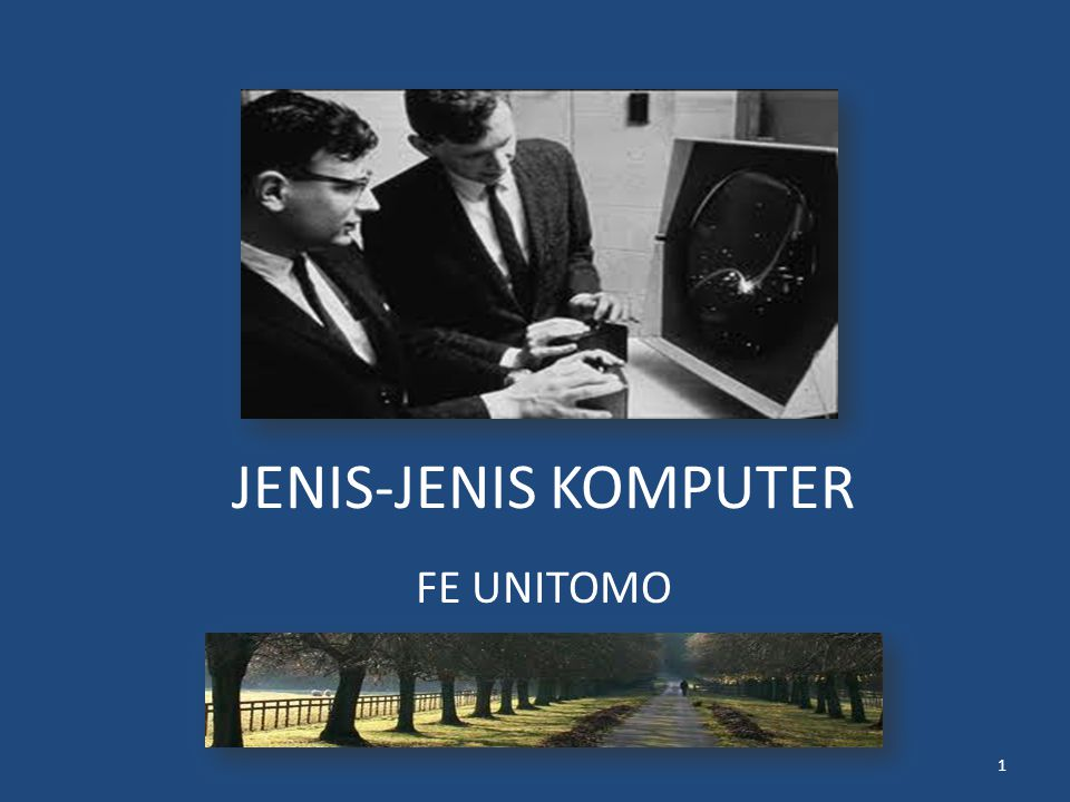 JENIS-JENIS KOMPUTER FE UNITOMO