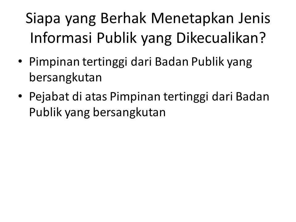 Siapa yang Berhak Menetapkan Jenis Informasi Publik yang Dikecualikan