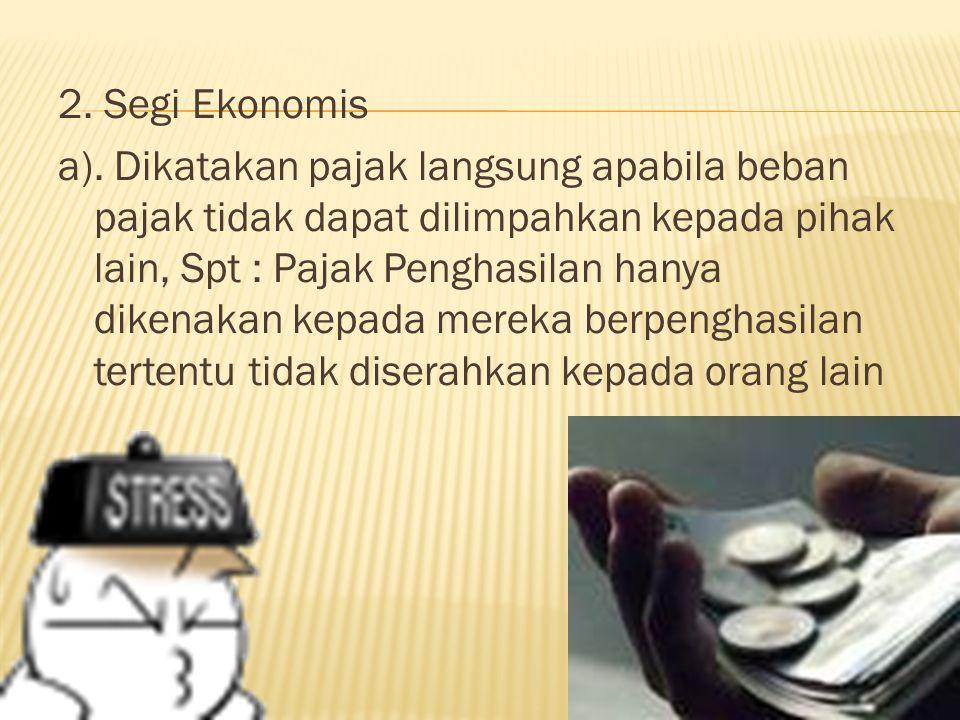 2. Segi Ekonomis a).