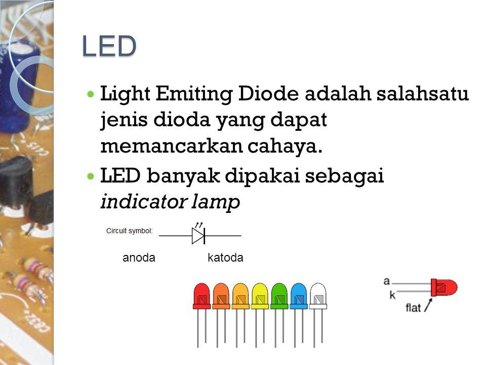 LED Light Emiting Diode adalah salahsatu jenis dioda yang dapat memancarkan cahaya. LED banyak dipakai sebagai indicator lamp.