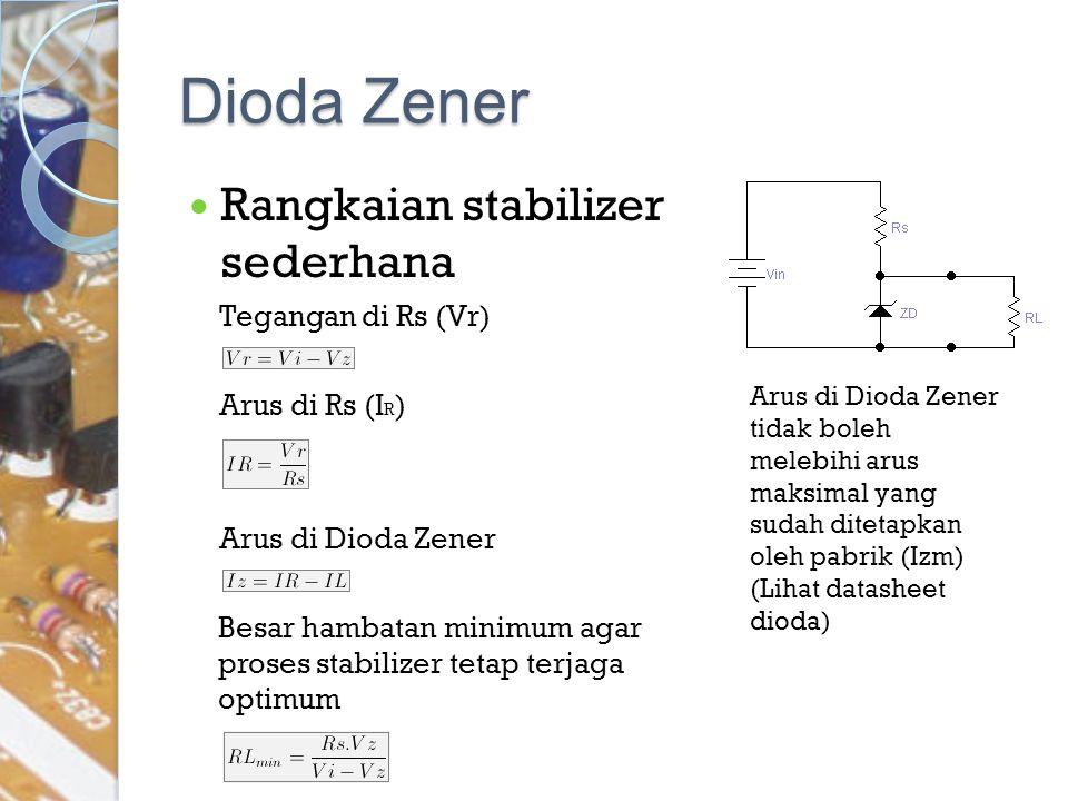 Dioda Zener Rangkaian stabilizer sederhana Tegangan di Rs (Vr)