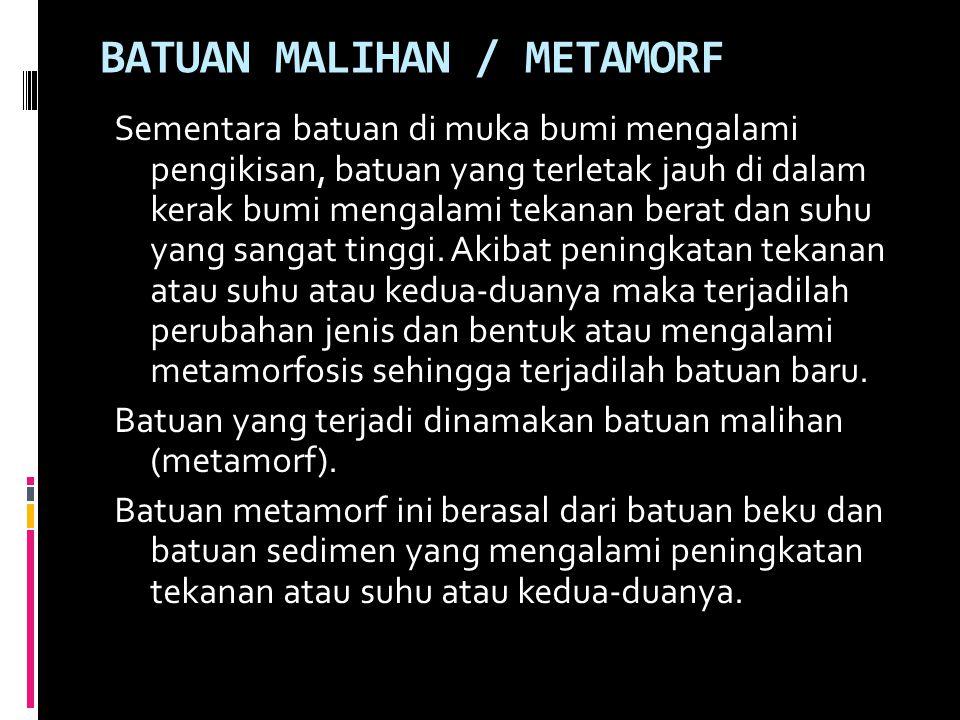 BATUAN MALIHAN / METAMORF