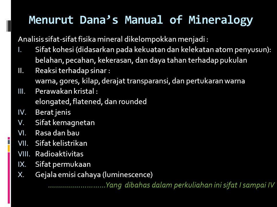 Menurut Dana's Manual of Mineralogy