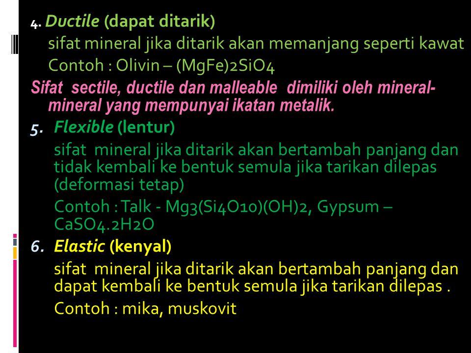 sifat mineral jika ditarik akan memanjang seperti kawat