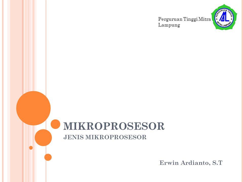 JENIS MIKROPROSESOR Erwin Ardianto, S.T