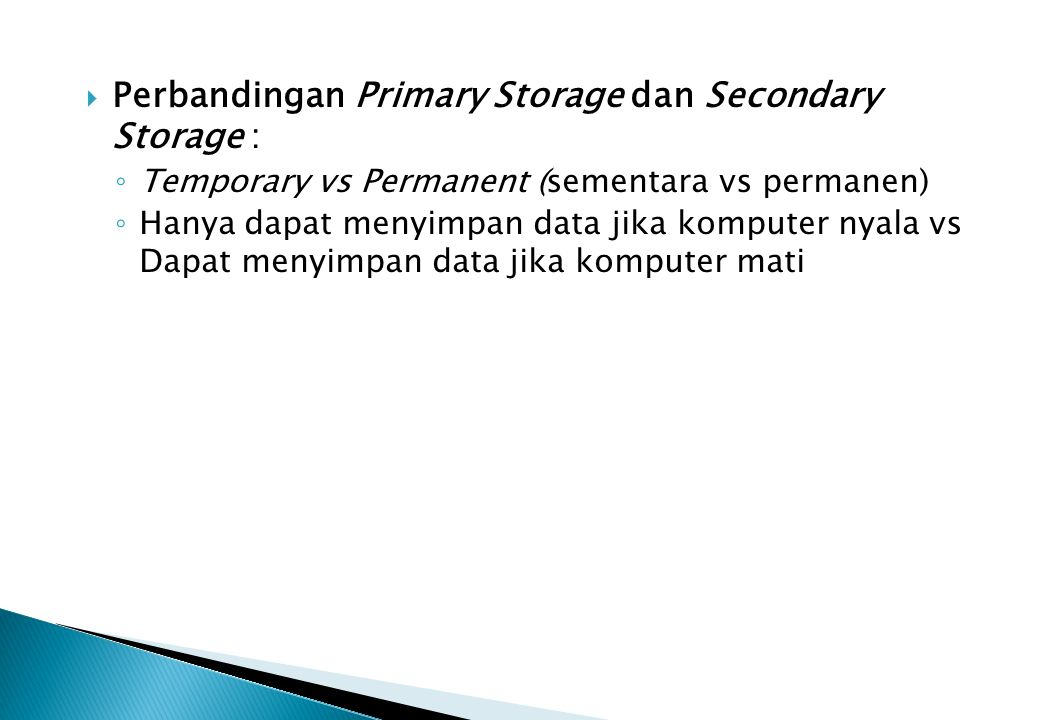 Perbandingan Primary Storage dan Secondary Storage :