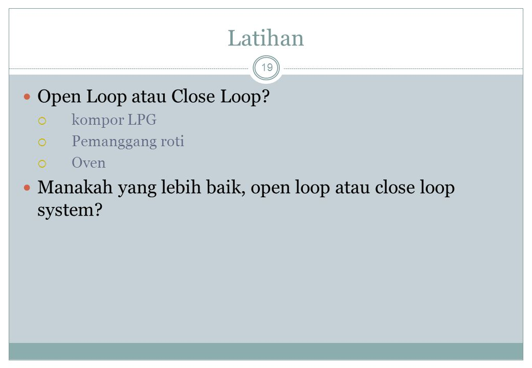 Latihan Open Loop atau Close Loop