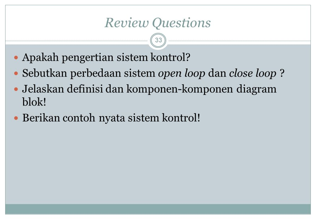 Review Questions Apakah pengertian sistem kontrol