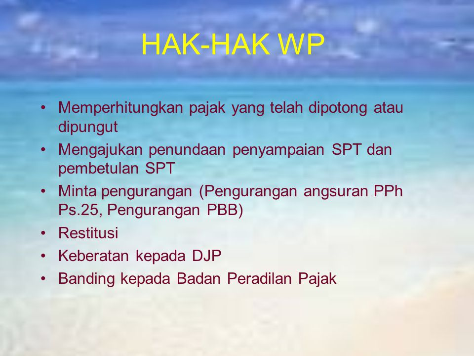 HAK-HAK WP Memperhitungkan pajak yang telah dipotong atau dipungut