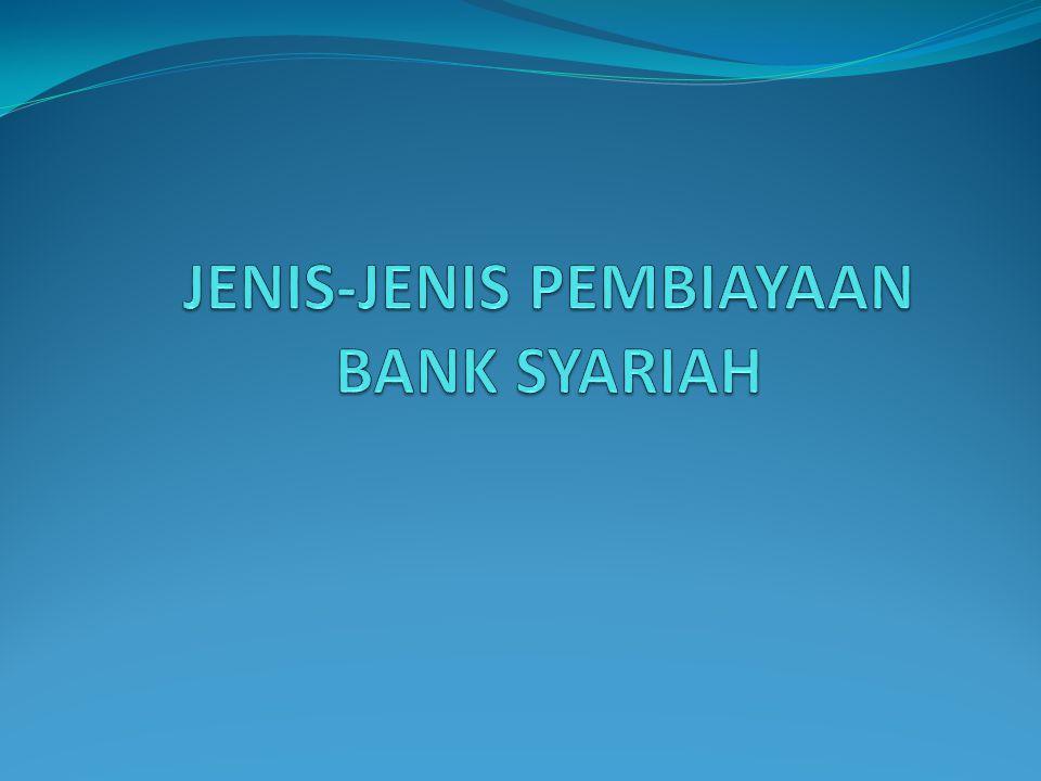 JENIS-JENIS PEMBIAYAAN BANK SYARIAH