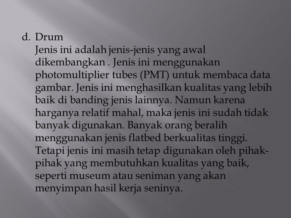 d. Drum Jenis ini adalah jenis-jenis yang awal dikembangkan