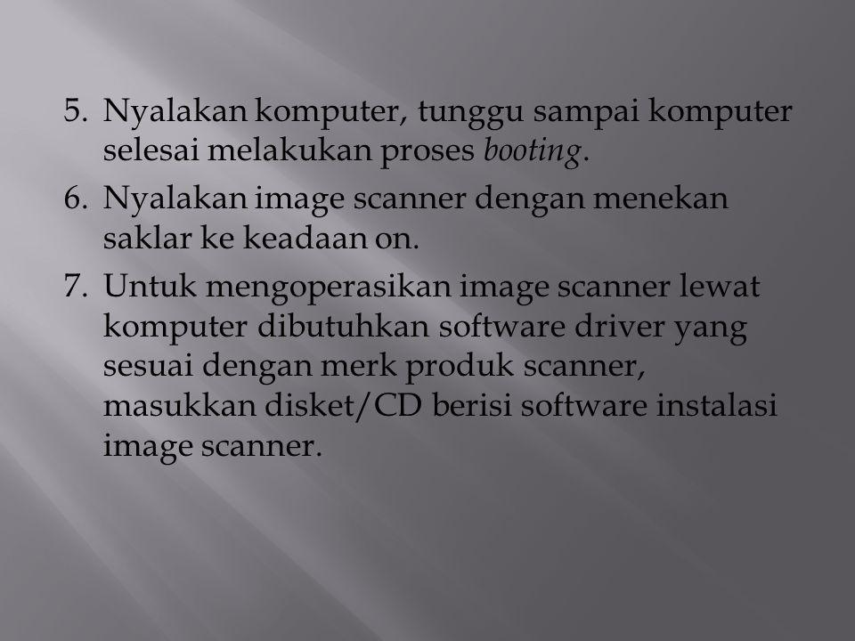 5. Nyalakan komputer, tunggu sampai komputer selesai melakukan proses booting.