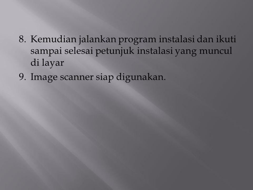 8. Kemudian jalankan program instalasi dan ikuti sampai selesai petunjuk instalasi yang muncul di layar