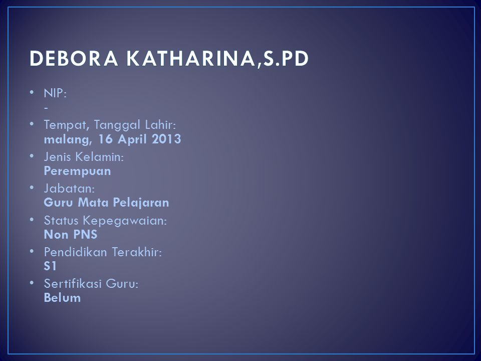 DEBORA KATHARINA,S.PD NIP: -