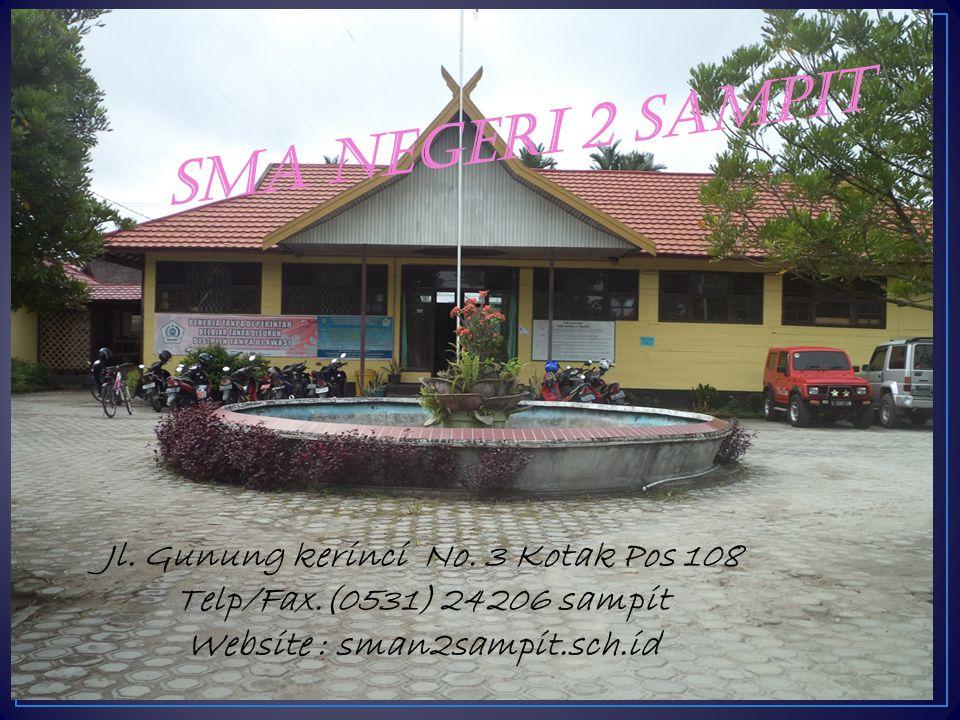 SMA NEGERI 2 SAMPIT Jl. Gunung kerinci No. 3 Kotak Pos 108 Telp/Fax.(0531) 24206 sampit.