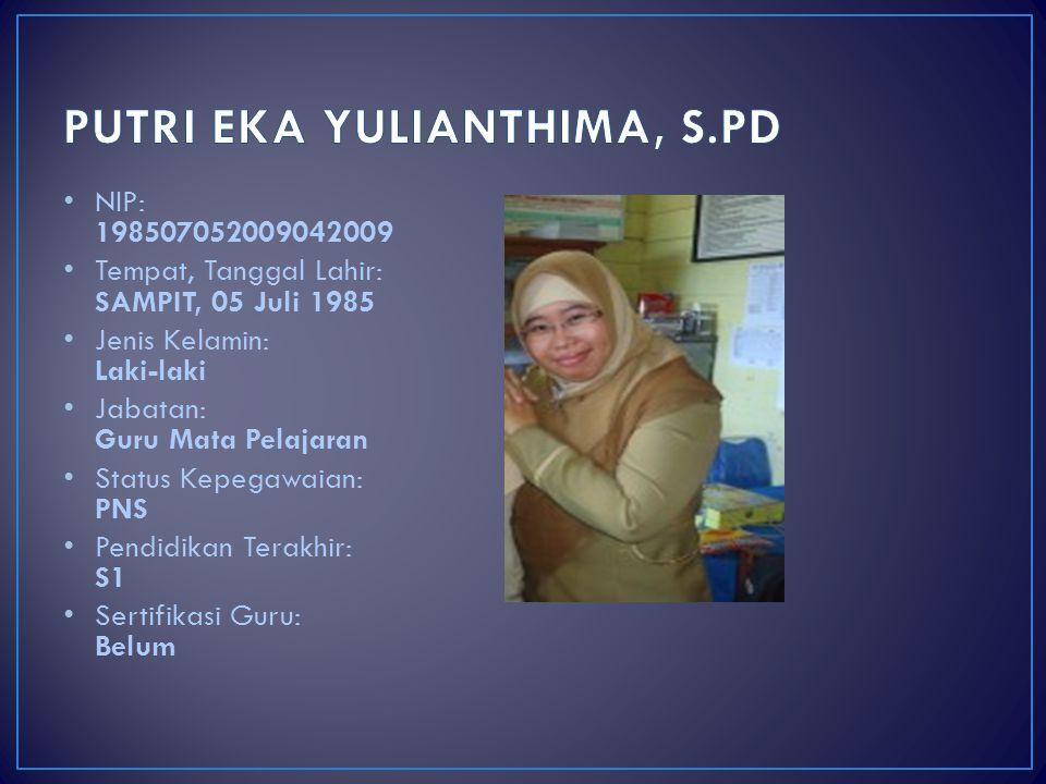 PUTRI EKA YULIANTHIMA, S.PD