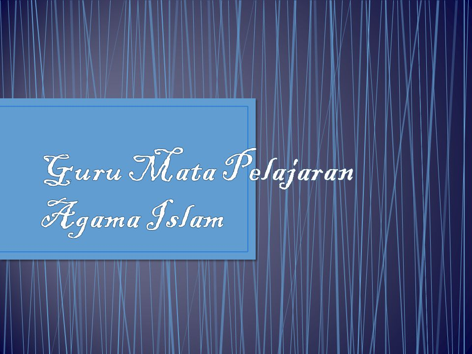 Guru Mata Pelajaran Agama Islam