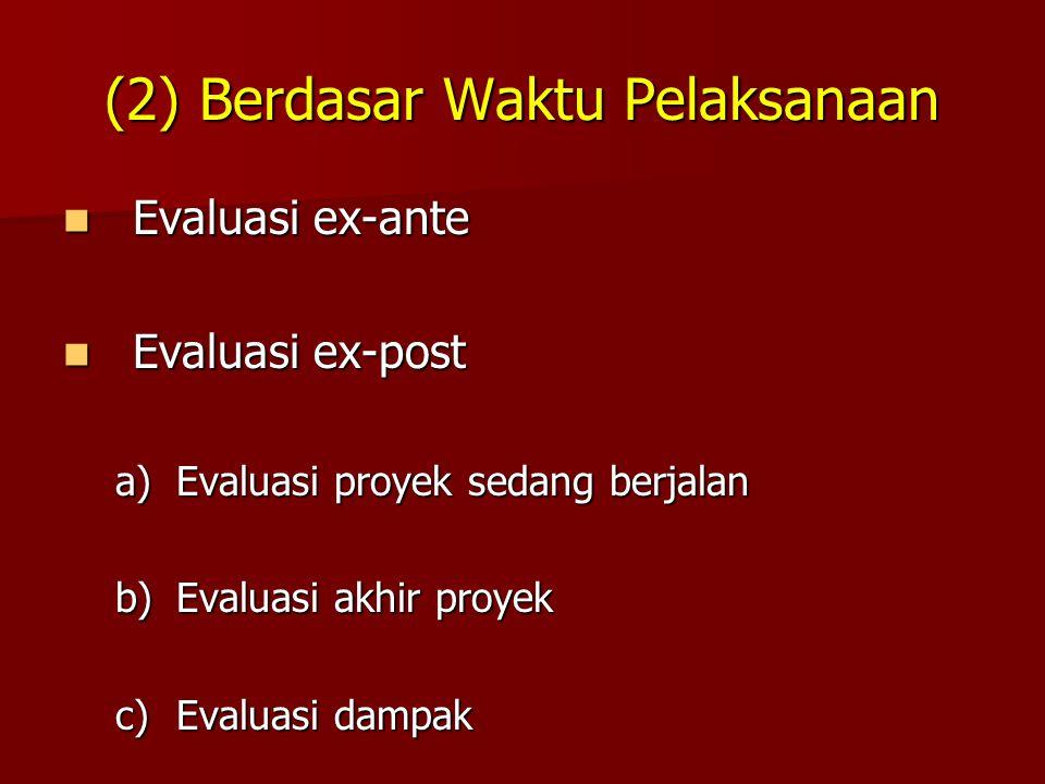 (2) Berdasar Waktu Pelaksanaan