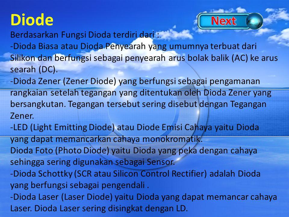 Diode Berdasarkan Fungsi Dioda terdiri dari :