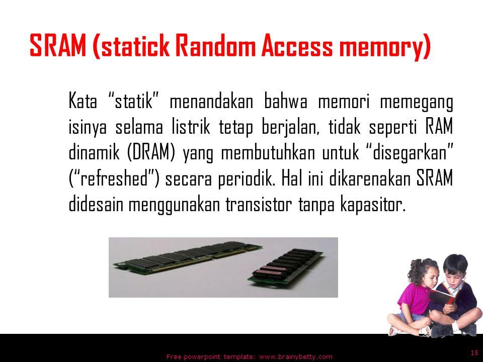 SRAM (statick Random Access memory)