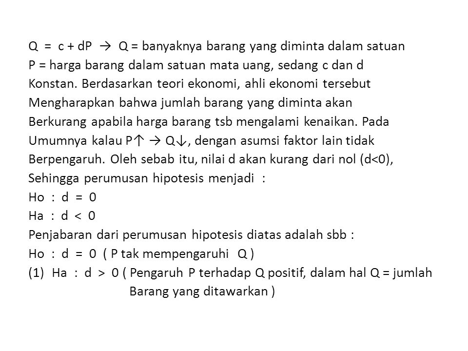 Q = c + dP → Q = banyaknya barang yang diminta dalam satuan