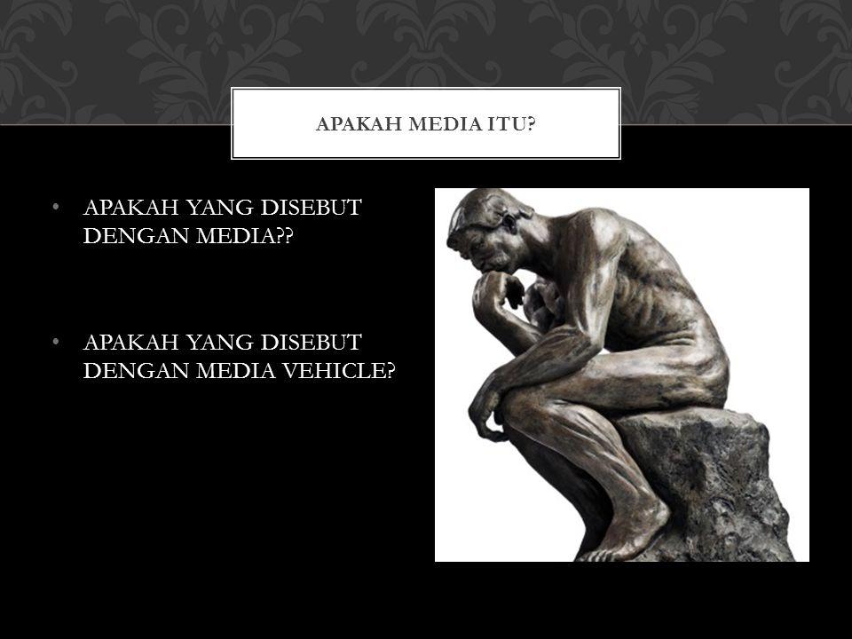 APAKAH YANG DISEBUT DENGAN MEDIA