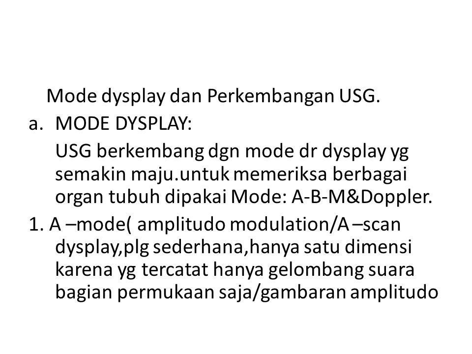 Mode dysplay dan Perkembangan USG.