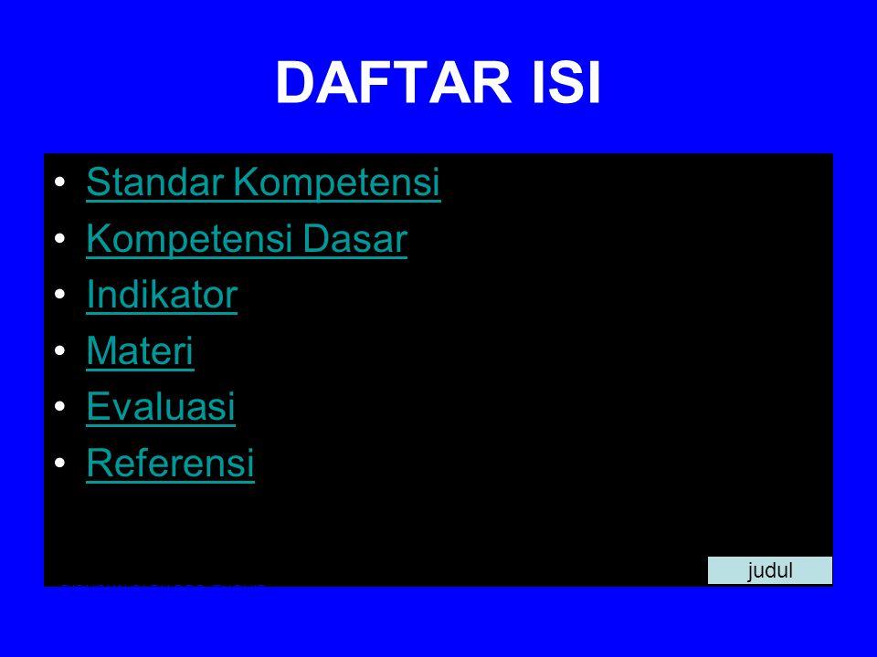 DAFTAR ISI Standar Kompetensi Kompetensi Dasar Indikator Materi