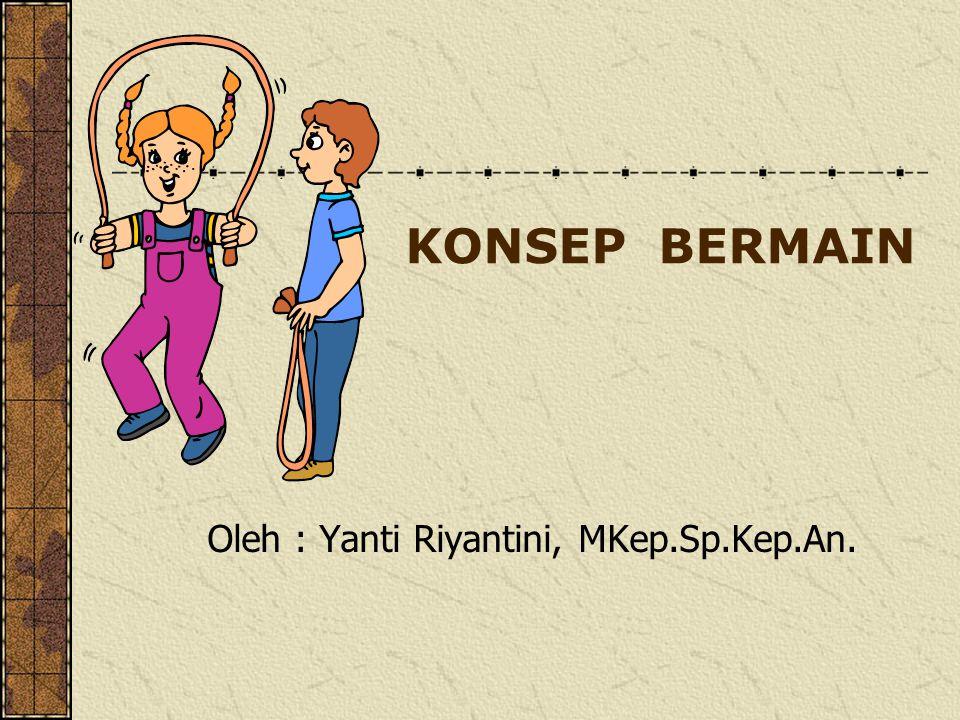 Oleh : Yanti Riyantini, MKep.Sp.Kep.An.