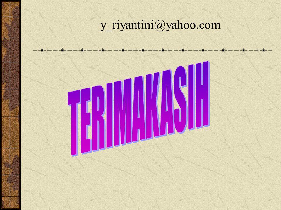 y_riyantini@yahoo.com TERIMAKASIH