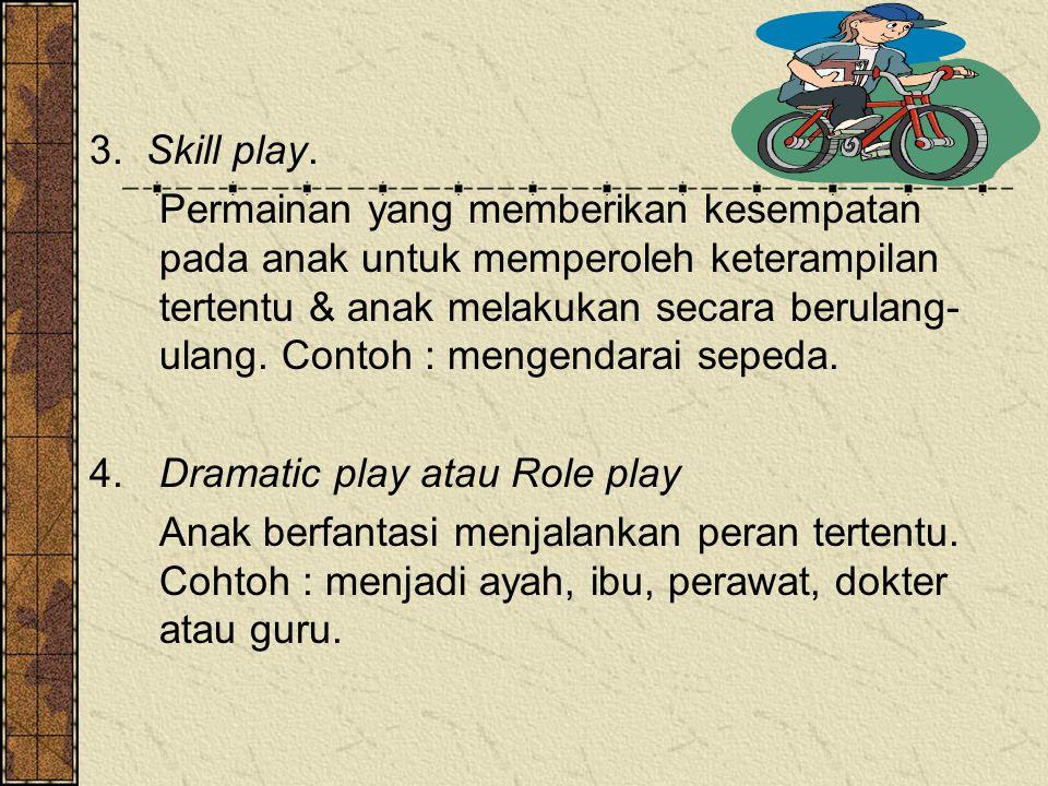 3. Skill play.