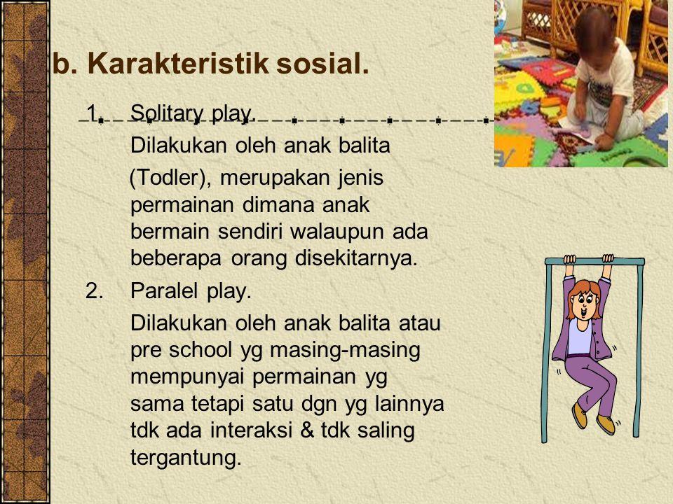 b. Karakteristik sosial.